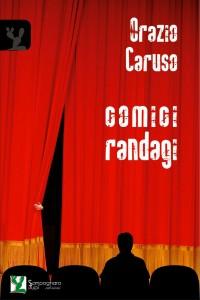 Orazio Caruso - Comici Randagi