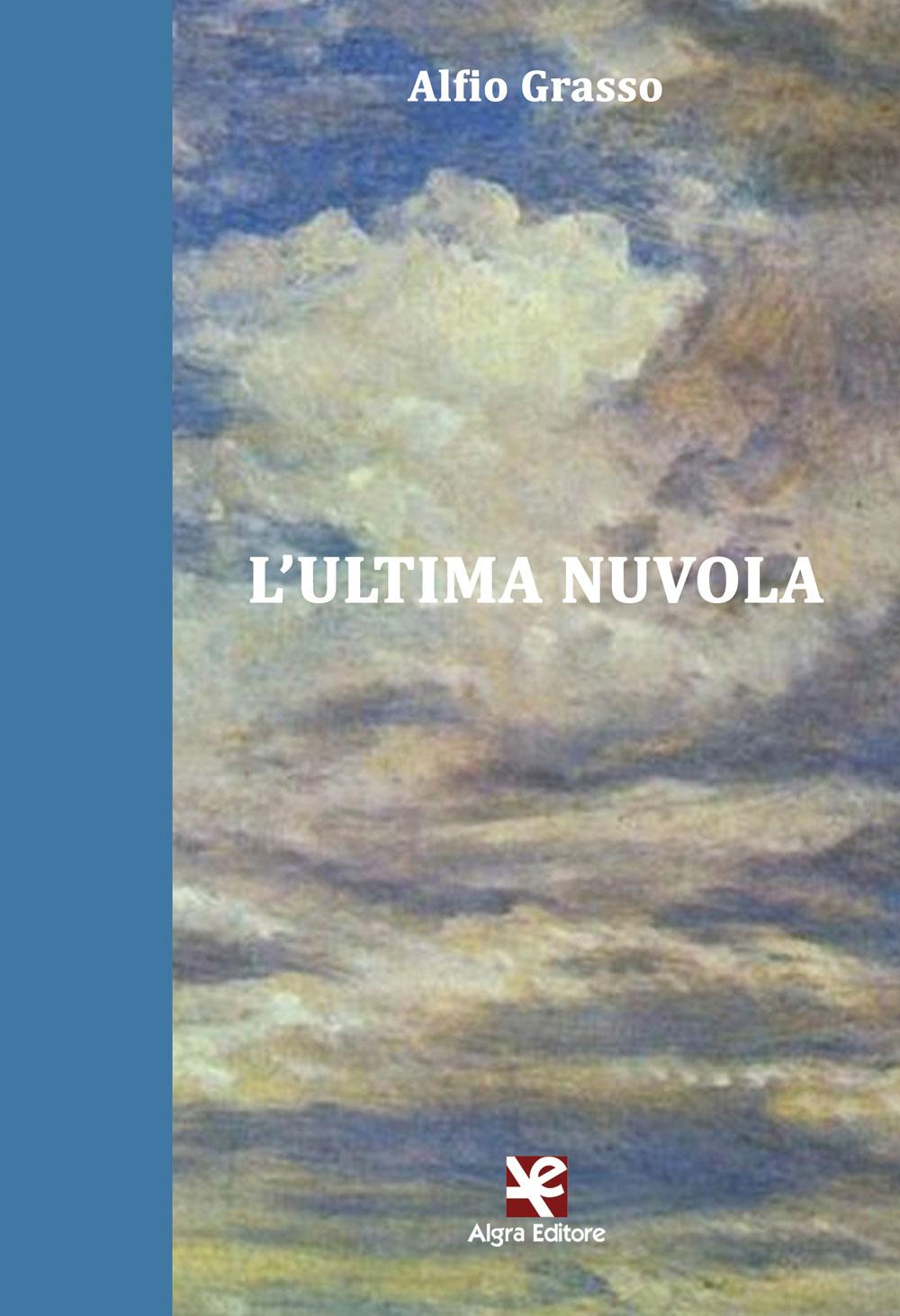 Alfio Grasso - L'ultima nuvola